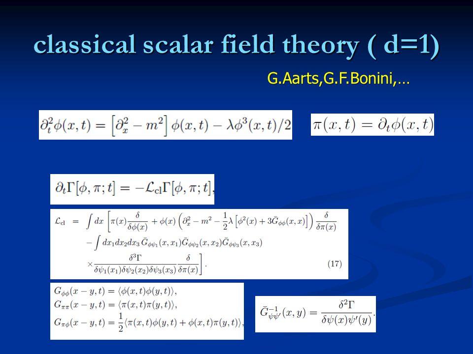 classical scalar field theory ( d=1) G.Aarts,G.F.Bonini,…