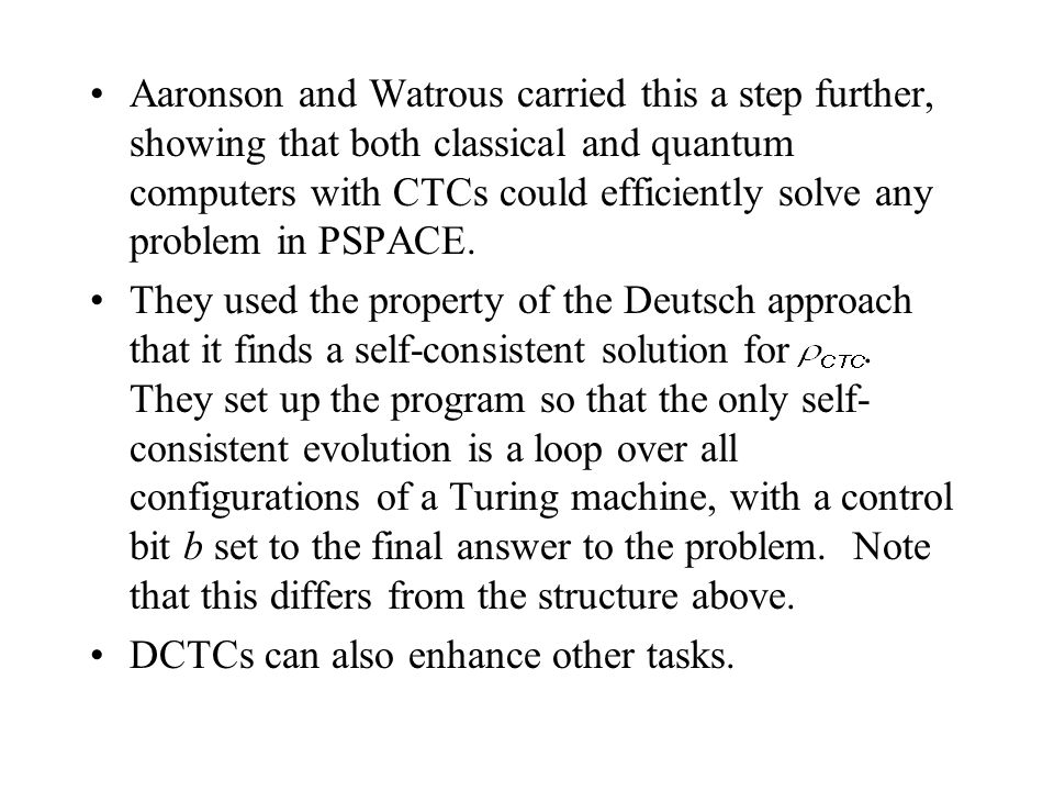 Aaronson and Watrous carried this a step further, showing that both classical and quantum computers with CTCs could efficiently solve any problem in P