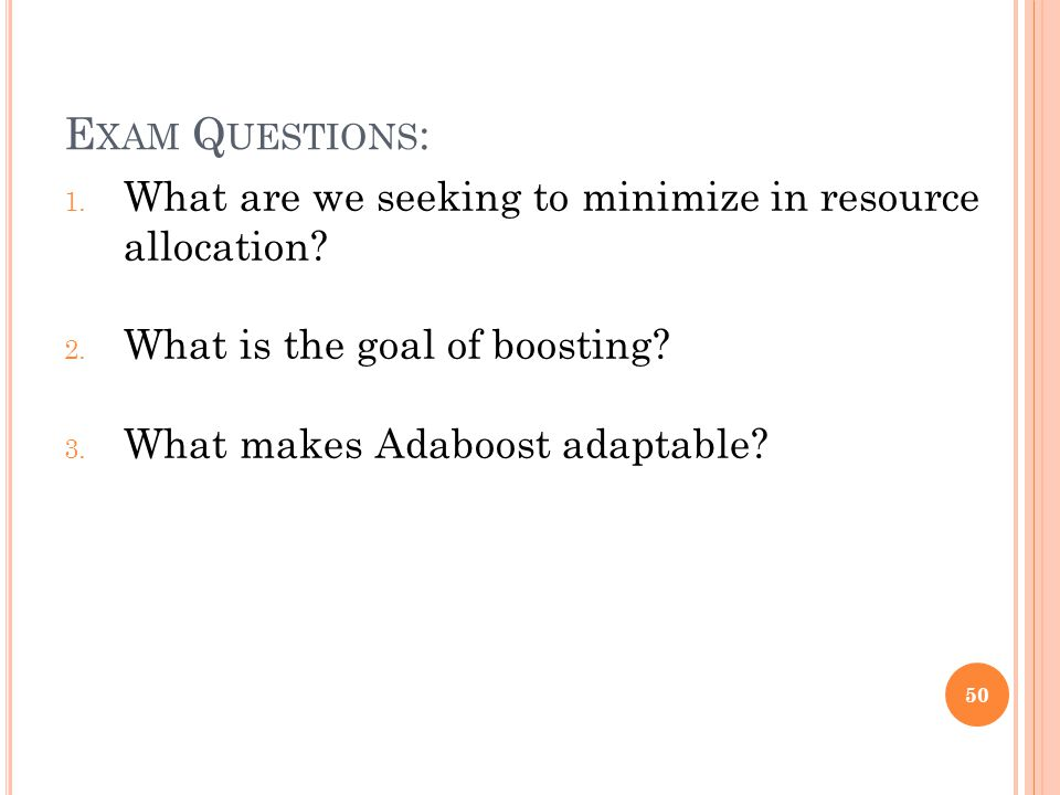 E XAM Q UESTIONS : 1. What are we seeking to minimize in resource allocation.