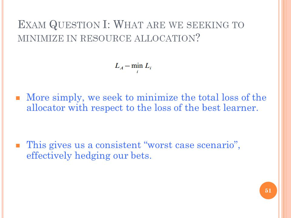 E XAM Q UESTION I: W HAT ARE WE SEEKING TO MINIMIZE IN RESOURCE ALLOCATION .