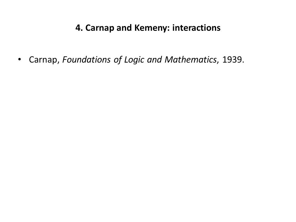 Carnap, Foundations of Logic and Mathematics, 1939.