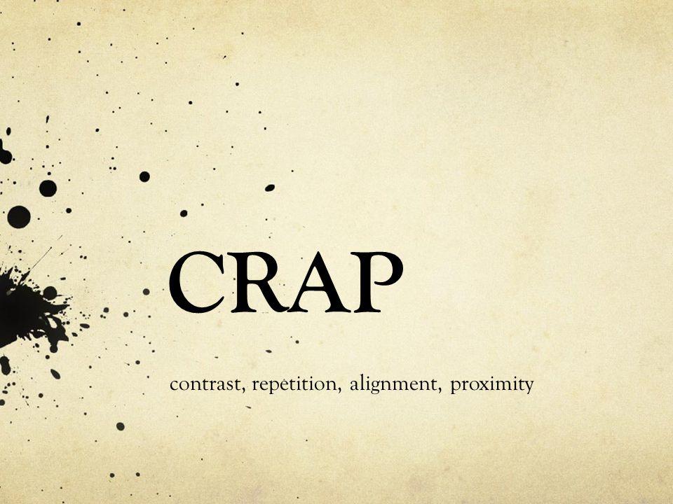 contrast, repetition, alignment, proximity CRAP