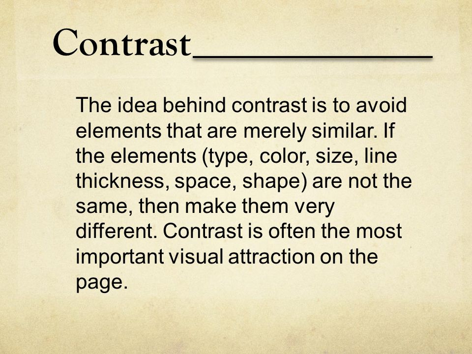Alignment Nothing should be placed on the page arbitrarily.