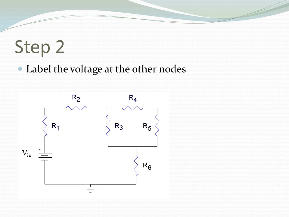 Step 2 Label the voltage at the other nodes V in