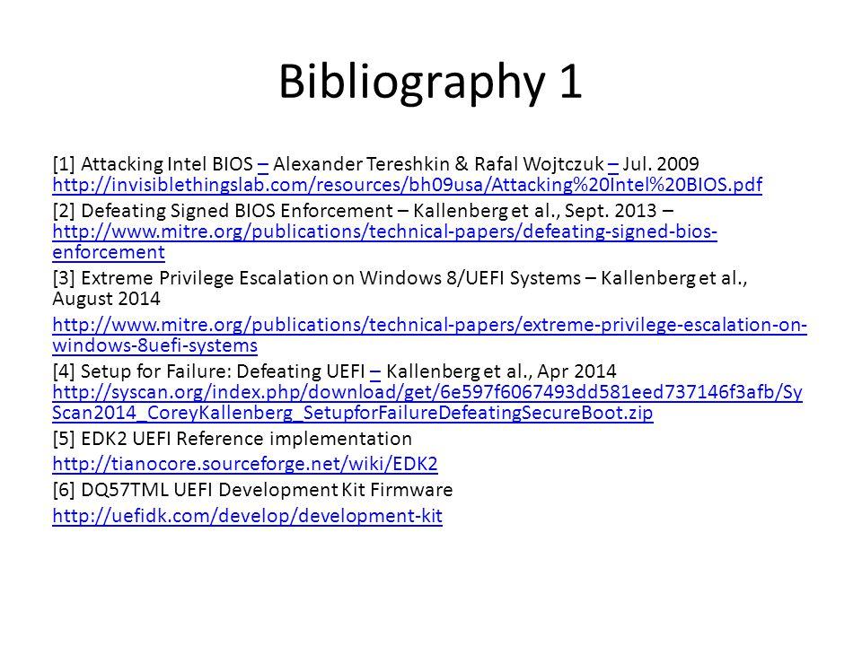 Bibliography 1 [1] Attacking Intel BIOS – Alexander Tereshkin & Rafal Wojtczuk – Jul.