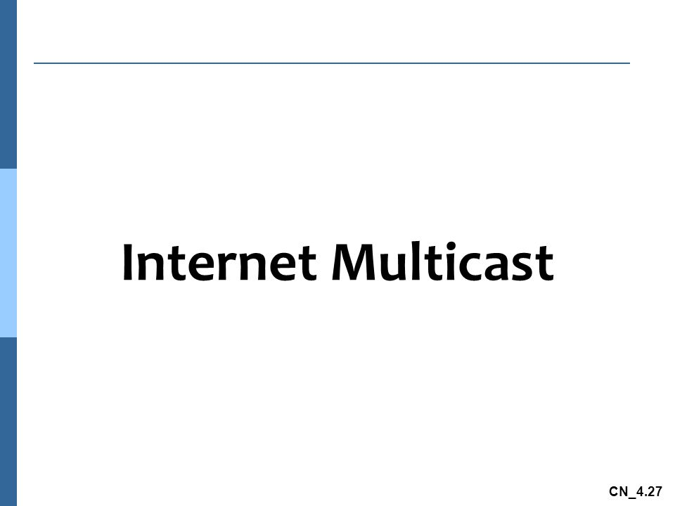 CN_4.27 Internet Multicast