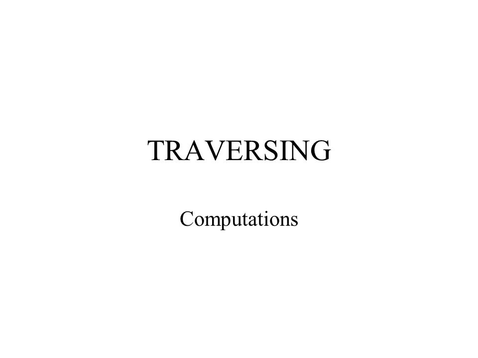 TRAVERSING Computations