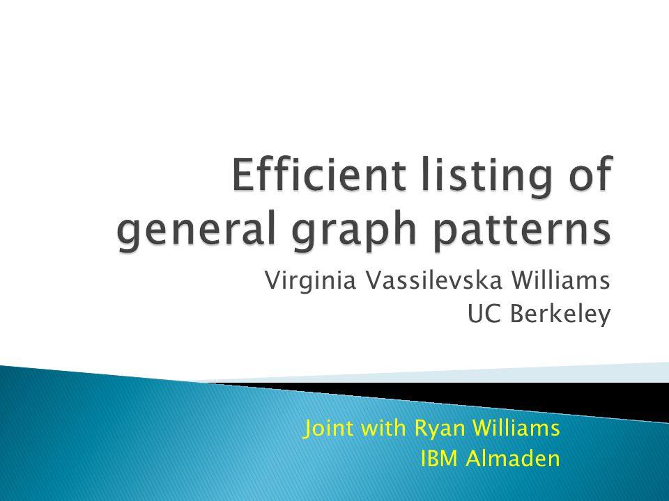 Virginia Vassilevska Williams UC Berkeley Joint with Ryan Williams IBM Almaden