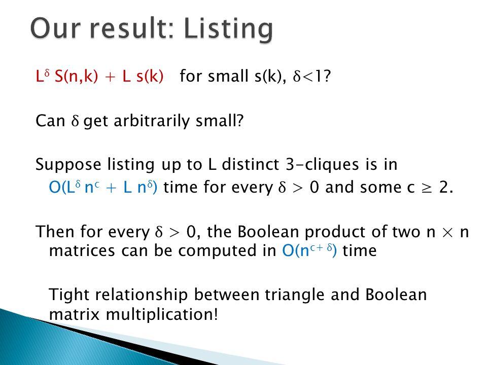 L δ S(n,k) + L s(k) for small s(k), δ <1. Can δ get arbitrarily small.