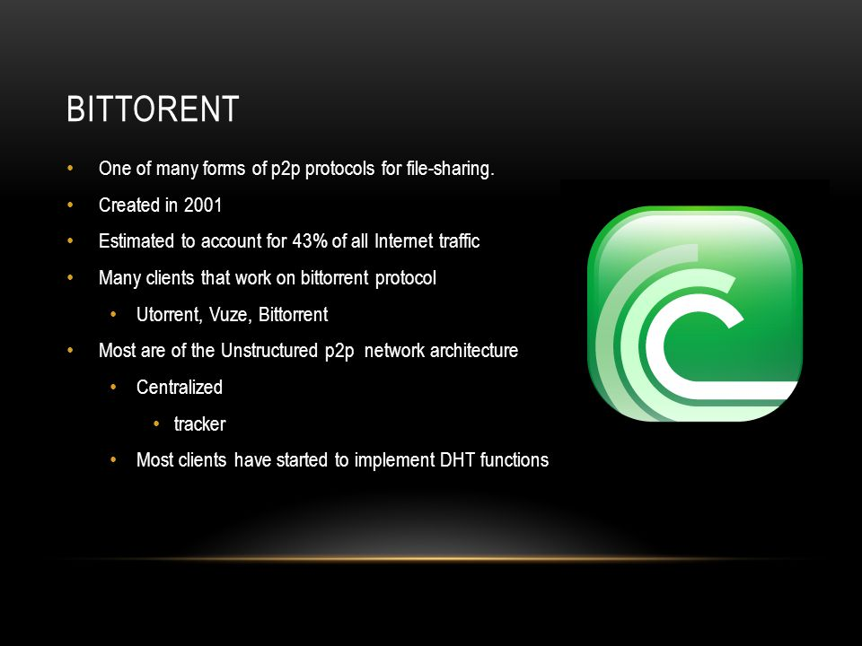 BITTORENT One of many forms of p2p protocols for file-sharing.