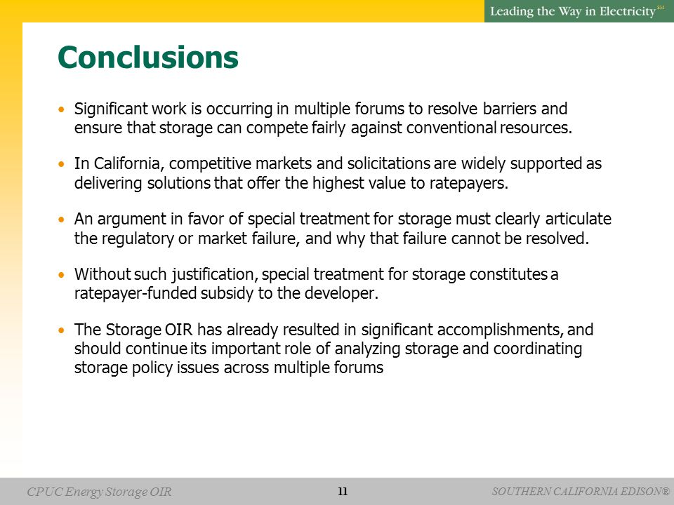 SOUTHERN CALIFORNIA EDISON® SM CPUC Energy Storage OIR Conclusions Significant work is occurring in multiple forums to resolve barriers and ensure tha