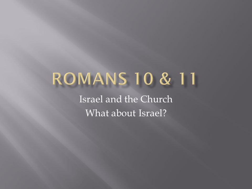 Israel and the Church What about Israel