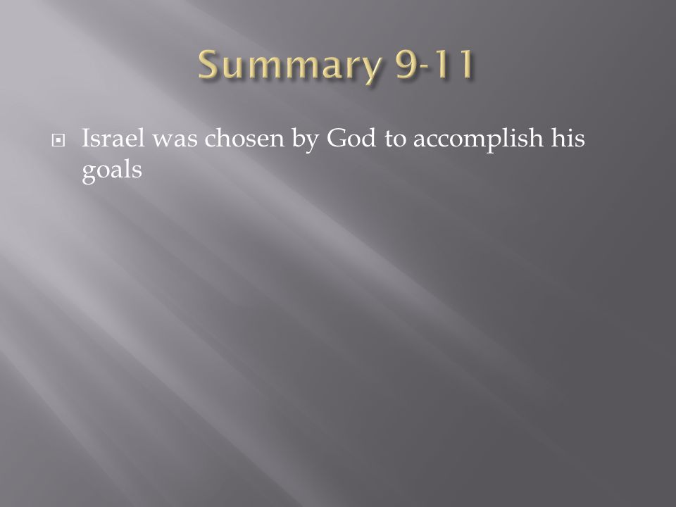  Israel was chosen by God to accomplish his goals