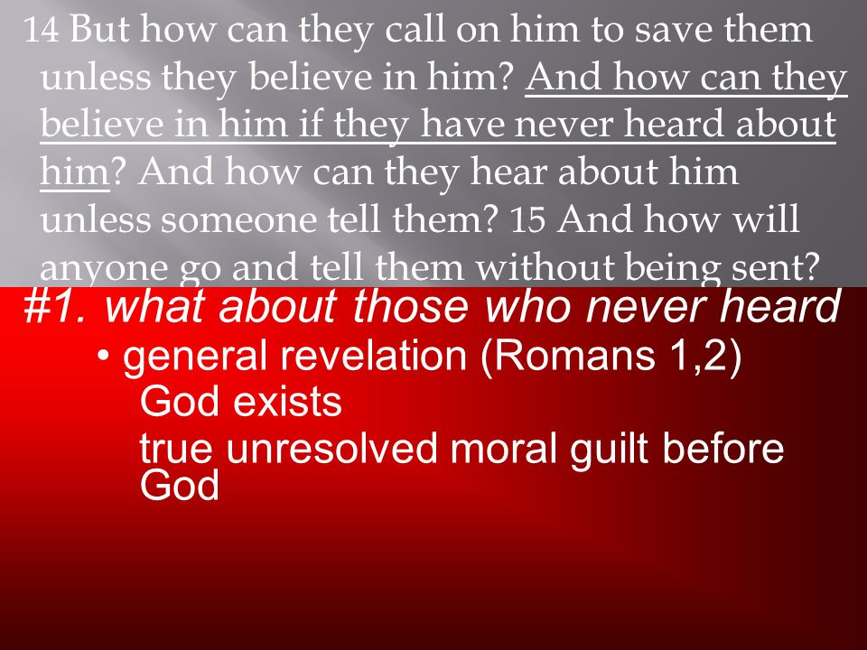 14 But how can they call on him to save them unless they believe in him.