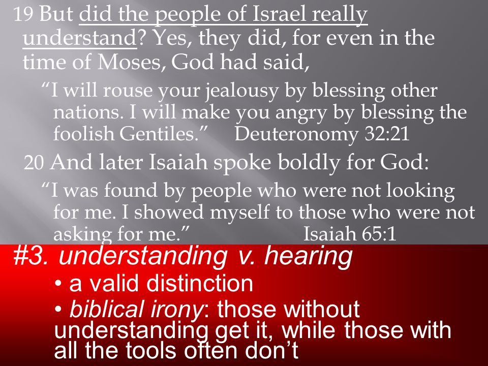 19 But did the people of Israel really understand.