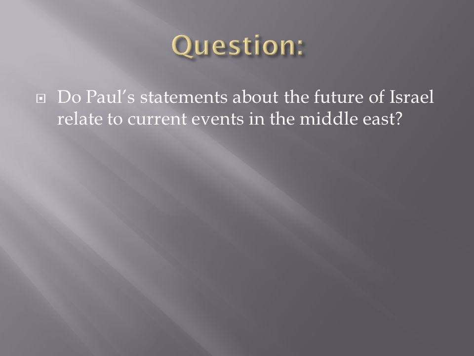  Do Paul's statements about the future of Israel relate to current events in the middle east