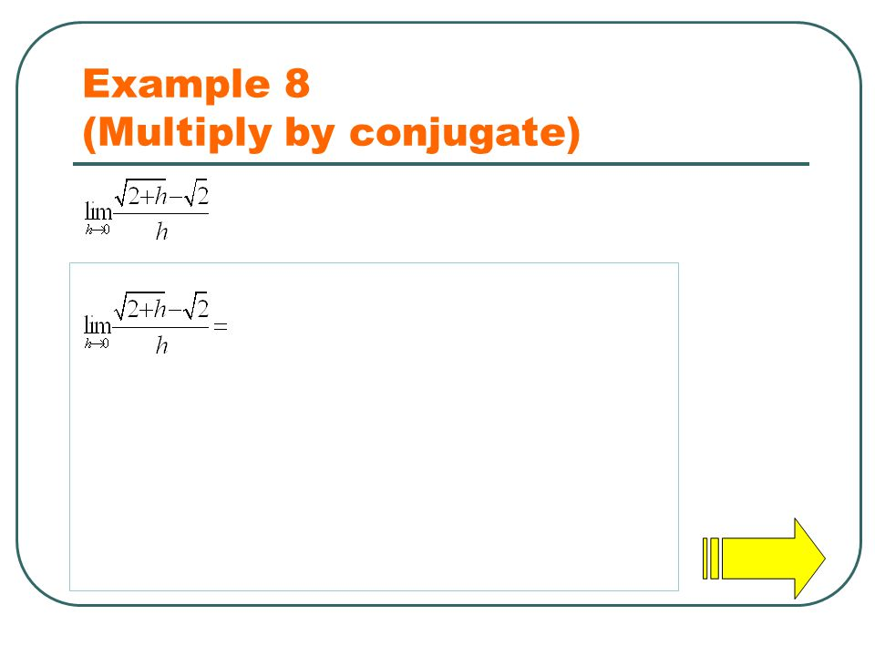 Example 8 (Multiply by conjugate)
