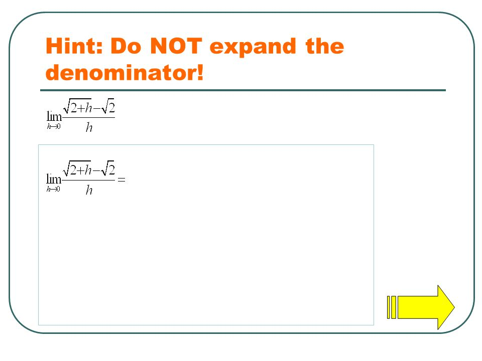 Hint: Do NOT expand the denominator!