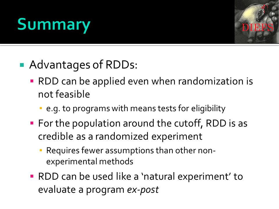 Summary  Advantages of RDDs:  RDD can be applied even when randomization is not feasible ▪ e.g.