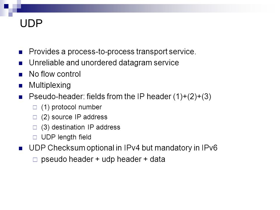UDP ports Endpoints identified by ports. servers run at well-known ports (e.g.