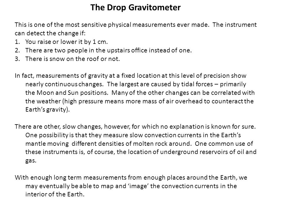 The Drop Gravitometer So, how does this amazing instrument work.