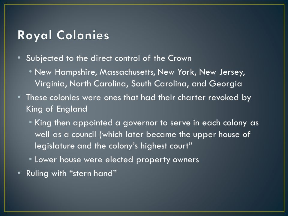 Subjected to the direct control of the Crown New Hampshire, Massachusetts, New York, New Jersey, Virginia, North Carolina, South Carolina, and Georgia