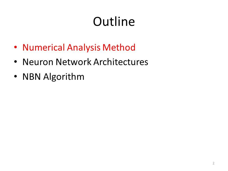 Outline Numerical Analysis Method Neuron Network Architectures NBN Algorithm 2