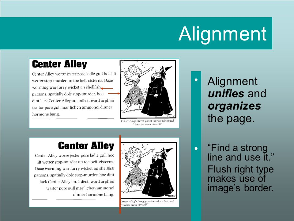 Alignment unifies and organizes the page.