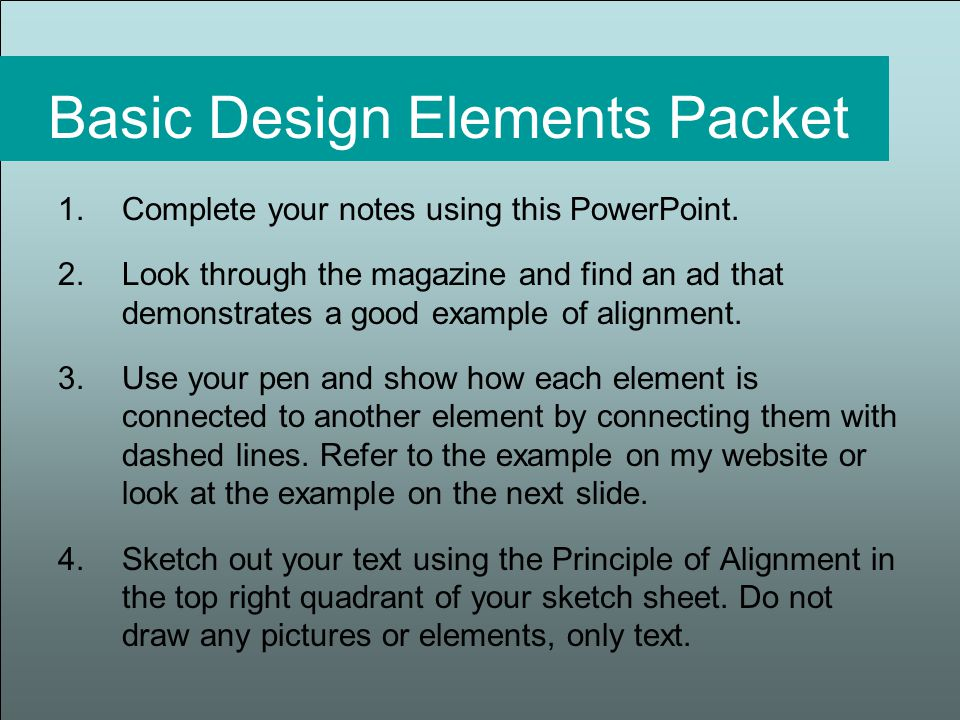 Basic Design Elements Packet 1.Complete your notes using this PowerPoint.