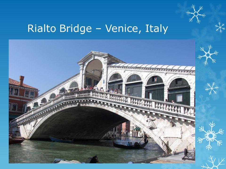 Rialto Bridge – Venice, Italy