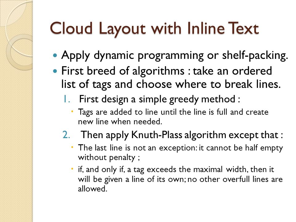 Cloud Layout with Inline Text Apply dynamic programming or shelf-packing.