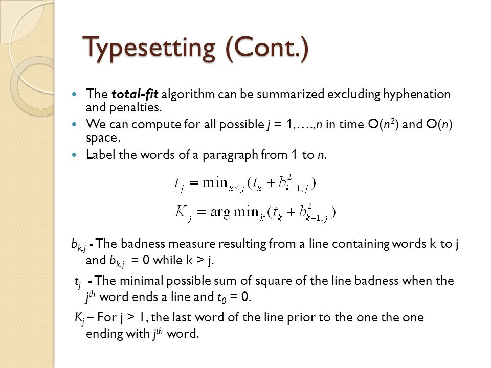 Typesetting (Cont.) The total-fit algorithm can be summarized excluding hyphenation and penalties.