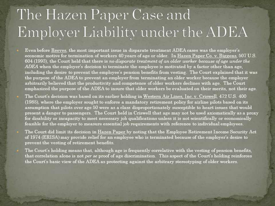 Even before Reeves, the most important issue in disparate treatment ADEA cases was the employer's economic motive for termination of workers 40 years of age or older.