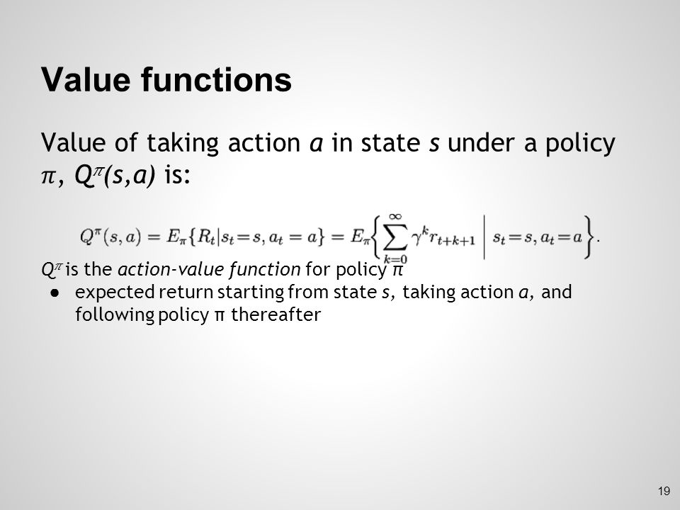 Property of Value functions Bellman equation ● Value functions satisfy particular recursive relationships ● Averages over all the possibilities, weighting each by its probability of occurring ● It states that the value of the start state must equal the (discounted) value of the expected next state, plus the reward expected along the way 20
