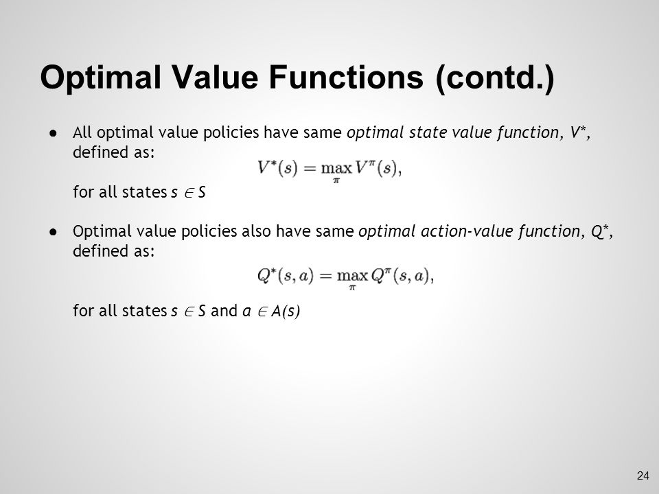 Optimal Value Functions (contd.) ● Q* can be written in terms of V* as Why.