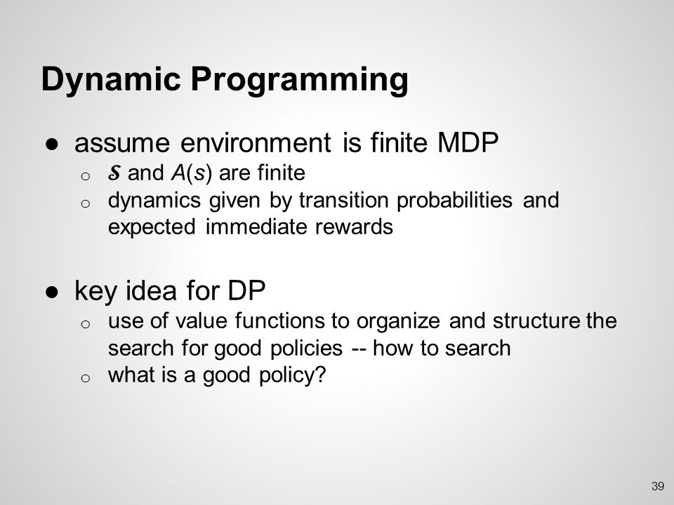 Policy Evaluation ●Compute state-value function V for an arbitrary policy ●Why we want this.