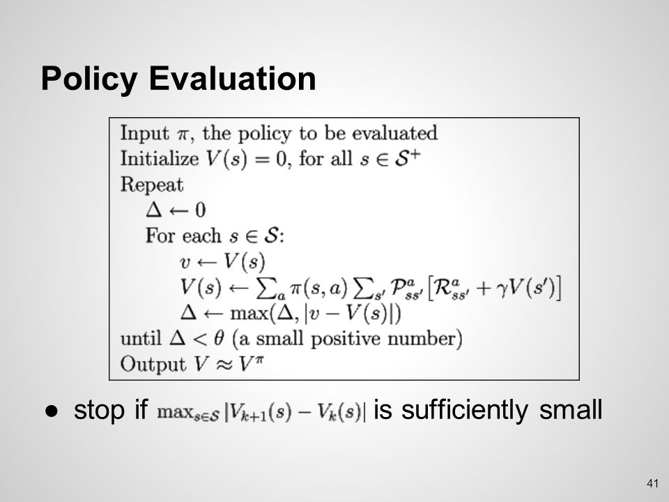 Policy Improvement ●After evaluating a policy, how to make it better.