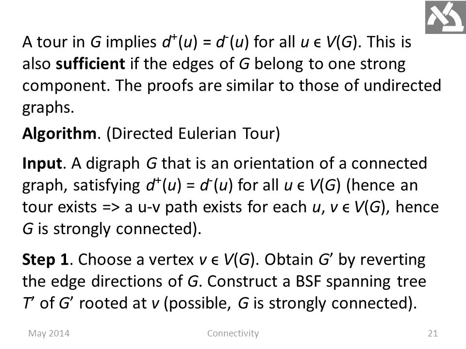 May 2014Connectivity21 A tour in G implies d + (u) = d - (u) for all u ϵ V(G).