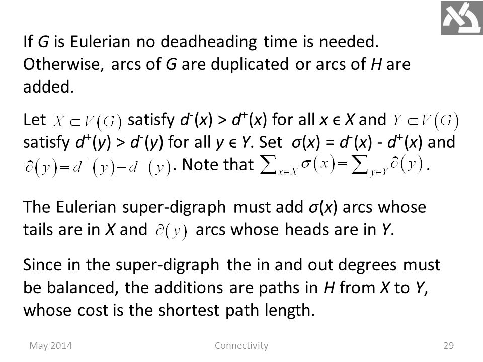 May 2014Connectivity29 If G is Eulerian no deadheading time is needed.