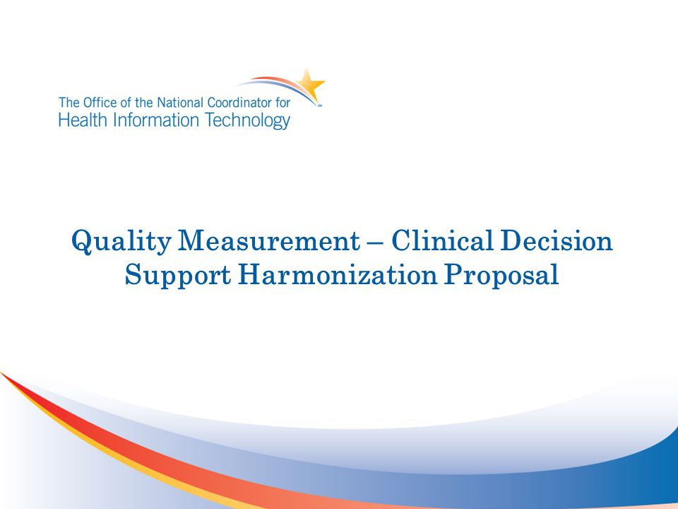 Quality Measurement – Clinical Decision Support Harmonization Proposal