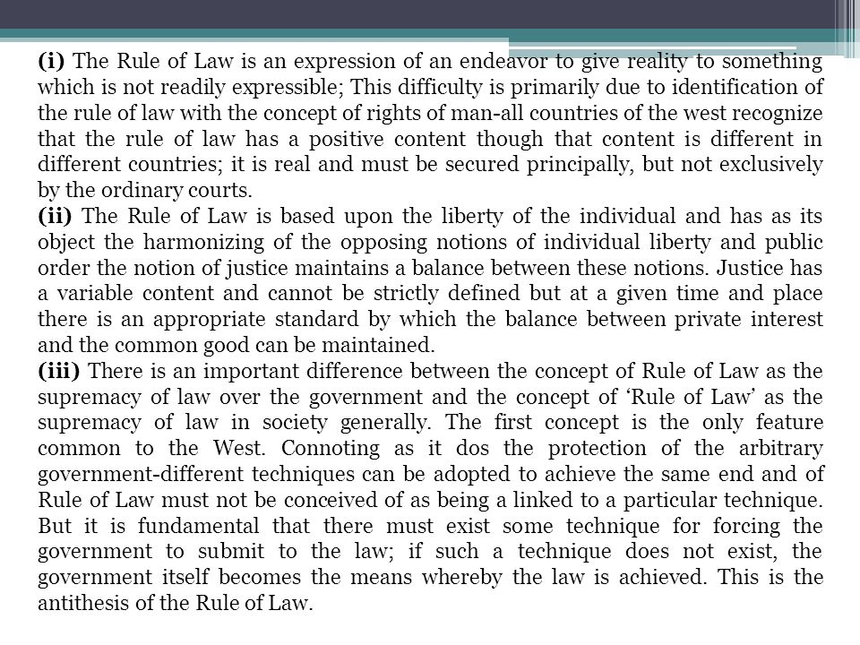 (i) The Rule of Law is an expression of an endeavor to give reality to something which is not readily expressible; This difficulty is primarily due to