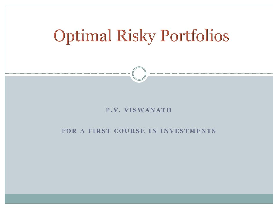 P.V. VISWANATH FOR A FIRST COURSE IN INVESTMENTS