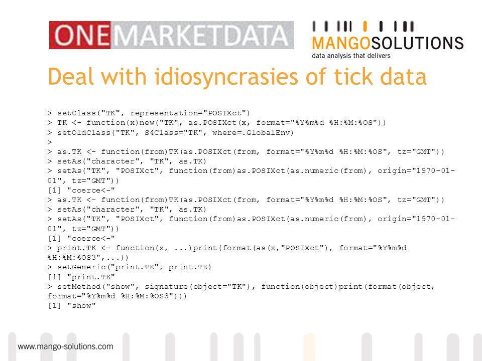 Deal with idiosyncrasies of tick data > setClass(