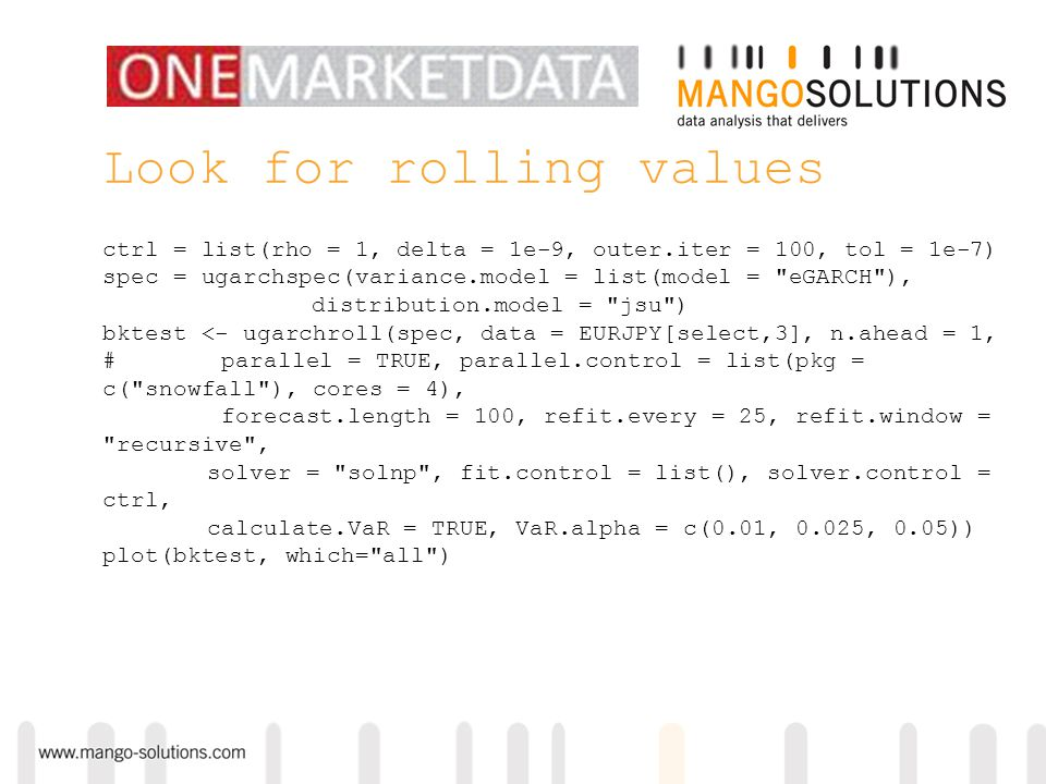 Look for rolling values ctrl = list(rho = 1, delta = 1e-9, outer.iter = 100, tol = 1e-7) spec = ugarchspec(variance.model = list(model = eGARCH ), distribution.model = jsu ) bktest <- ugarchroll(spec, data = EURJPY[select,3], n.ahead = 1, # parallel = TRUE, parallel.control = list(pkg = c( snowfall ), cores = 4), forecast.length = 100, refit.every = 25, refit.window = recursive , solver = solnp , fit.control = list(), solver.control = ctrl, calculate.VaR = TRUE, VaR.alpha = c(0.01, 0.025, 0.05)) plot(bktest, which= all )
