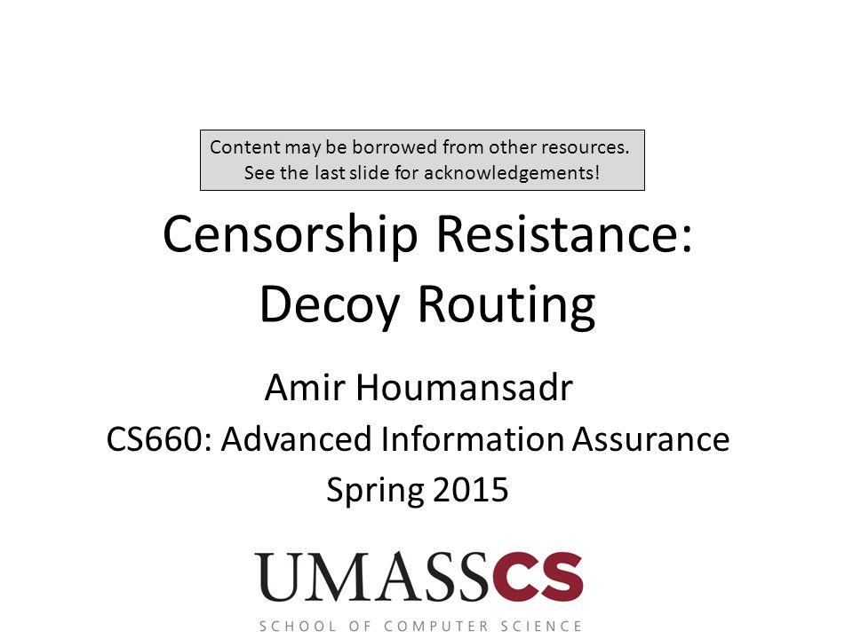 The Non-Democratic Republic of Repressistan Gateway 22 Blocked 1.Degraded Internet reachability Decoy AS Non-blocked Decoy AS CS660 - Advanced Information Assurance - UMassAmherst