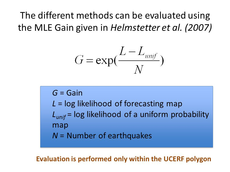 The different methods can be evaluated using the MLE Gain given in Helmstetter et al.