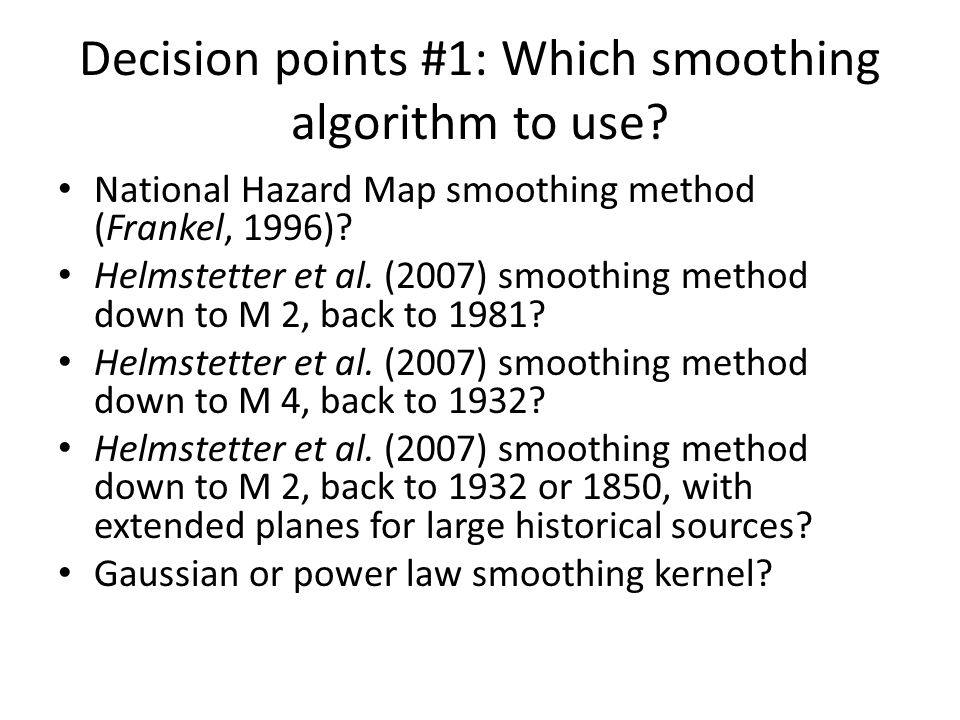Decision points #1: Which smoothing algorithm to use.
