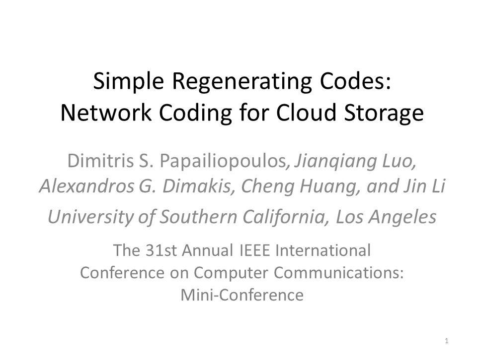 Simple Regenerating Codes: Network Coding for Cloud Storage Dimitris S.