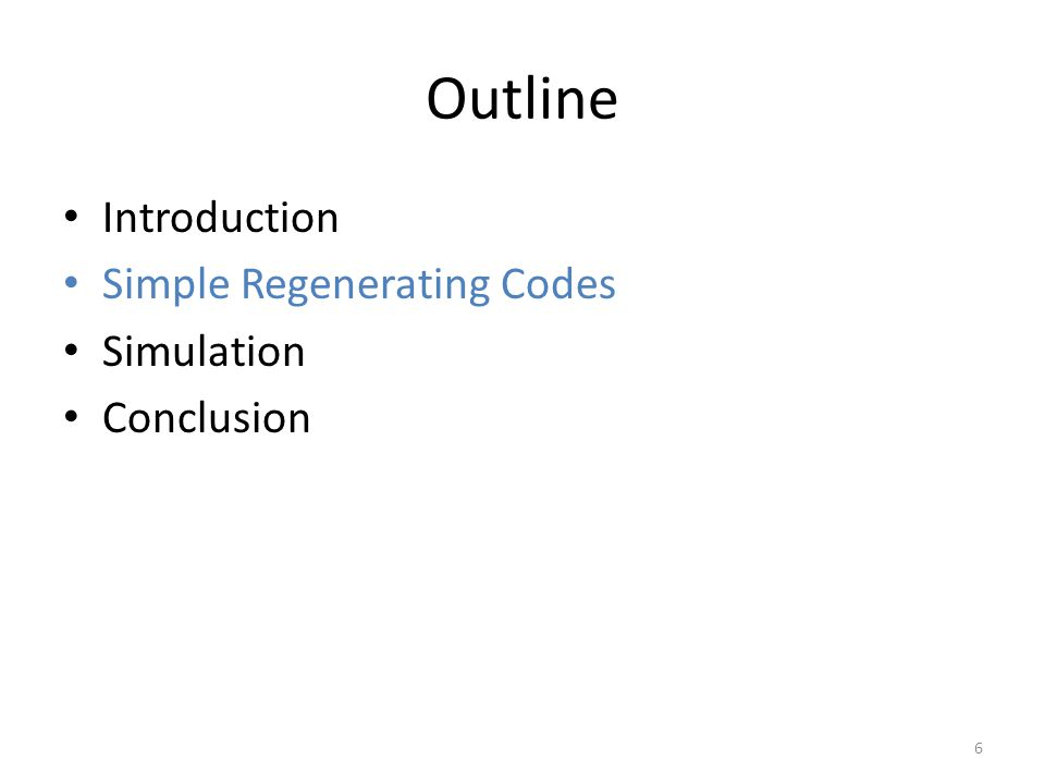 Outline Introduction Simple Regenerating Codes Simulation – Simulator Introduction – Simulator Validation – Storage Cost Analysis – Repair Performance – Data Reliability Analysis Conclusion 27
