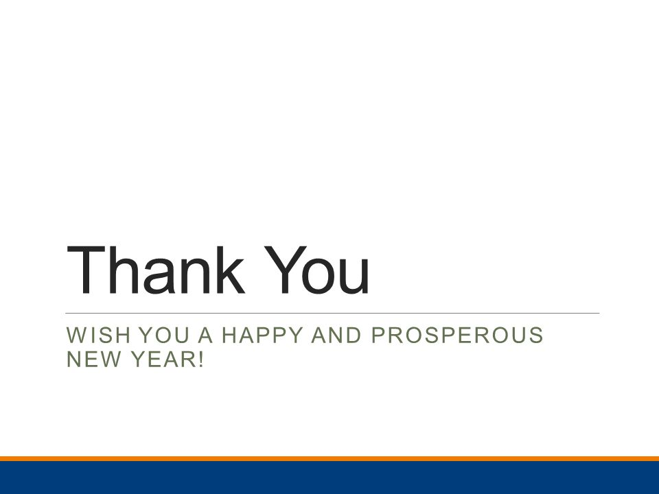 Thank You WISH YOU A HAPPY AND PROSPEROUS NEW YEAR!